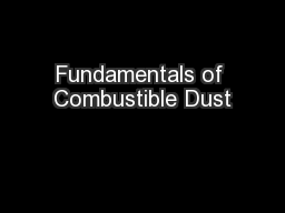Fundamentals of Combustible Dust