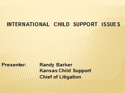 INTERNATIONAL CHILD SUPPORT ISSUES