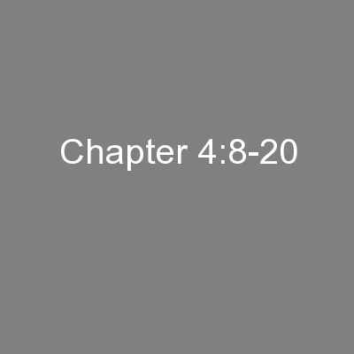 Chapter 4:8-20