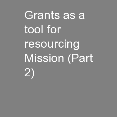 Grants as a tool for resourcing Mission (Part 2)
