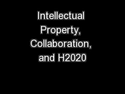 Intellectual Property, Collaboration, and H2020 PowerPoint PPT Presentation