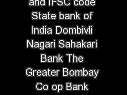 Banks participating in IMPS via Account number and IFSC code State bank of India Dombivli Nagari Sahakari Bank The Greater Bombay Co op Bank Tamilnad Mercantile Bank A P Mahesh Co op Urban Bank India
