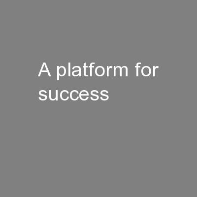A Platform for Success PowerPoint PPT Presentation