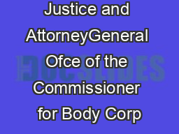 Department of Justice and AttorneyGeneral Ofce of the Commissioner for Body Corp