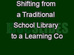 Shifting from a Traditional School Library to a Learning Co