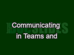 Communicating in Teams and