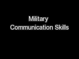 Military Communication Skills PowerPoint PPT Presentation
