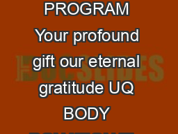 BODY DONOR PROGRAM Your profound gift our eternal gratitude UQ BODY DONATION The