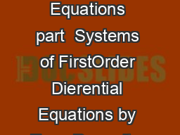 Dierential Equations part  Systems of FirstOrder Dierential Equations by Evan Dummit  v