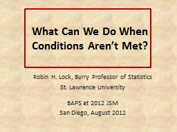 What Can We Do When Conditions Aren't Met?