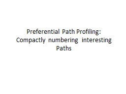 Preferential Path Profiling: Compactly numbering interestin