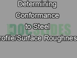 Determining Conformance to Steel Profile/Surface Roughness/
