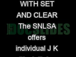 FAST AND LS TTL DATA DUAL JK FLIPFLOP WITH SET AND CLEAR The SNLSA offers individual J K Clock Pulse Direct Set and Di rect Clear inputs PowerPoint PPT Presentation