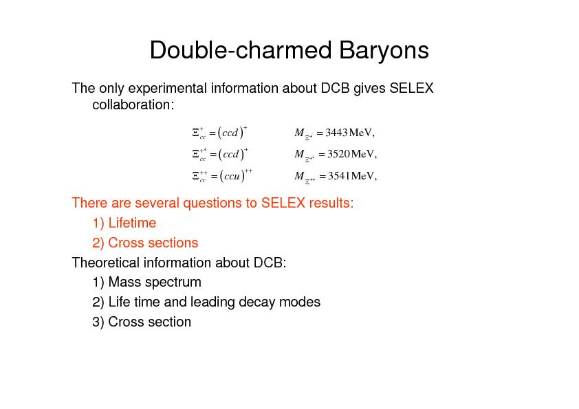 Double-charmed BaryonsThe only experimental information about DCB give