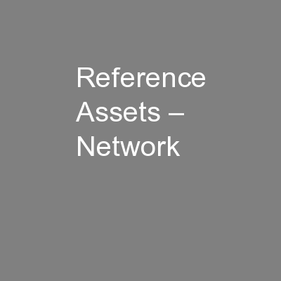 Reference Assets – Network