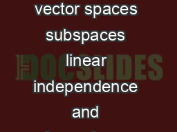 Chapter  Matrices vectors and vector spaces Revision vectors and matrices vector spaces subspaces linear independence and dependence bases and dimension rank of a matrix linear transformations and th