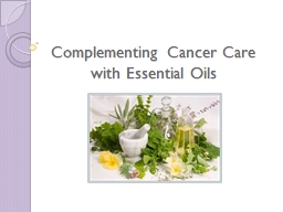 Complementing Cancer Care with Essential Oils