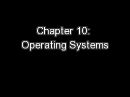 Chapter 10: Operating Systems