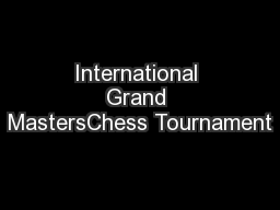 International Grand MastersChess Tournament PowerPoint PPT Presentation