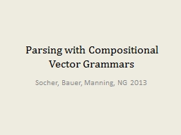 Parsing with Compositional Vector Grammars