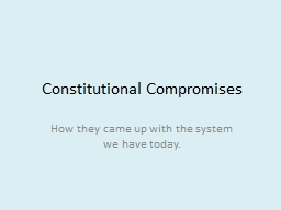 "constitutional compromises essay As max farrand once said, the constitution is a ""bundle of compromises"" john manning, in an article on the debates of the constitutional convention , has persuasively argued that ""those who actually hammered out the [constitution] frequently were not driven by large principles or the great outlines of policy."