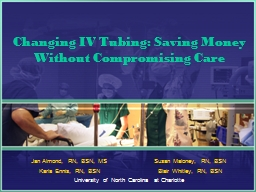 Changing IV Tubing: Saving Money Without Compromising Care PowerPoint PPT Presentation