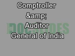 Comptroller & Auditor General of India PowerPoint PPT Presentation
