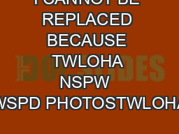 I CANNOT BE REPLACED BECAUSE TWLOHA NSPW  WSPD PHOTOSTWLOHA PDF document - DocSlides