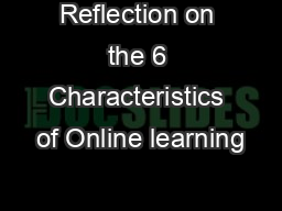 Reflection on the 6 Characteristics of Online learning