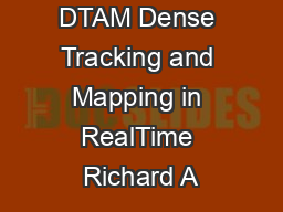 DTAM Dense Tracking and Mapping in RealTime Richard A