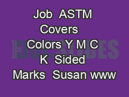 Job  ASTM Covers   Colors Y M C K  Sided Marks  Susan www