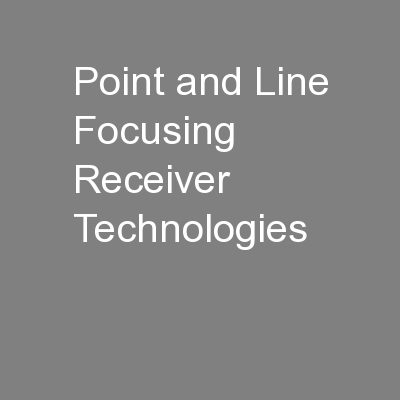 Point and Line Focusing Receiver Technologies