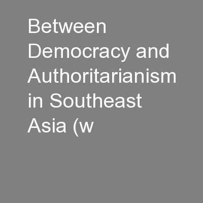 Between Democracy and Authoritarianism in Southeast Asia (w