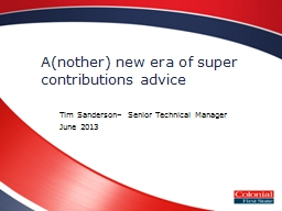 A(nother) new era of super contributions advice PowerPoint PPT Presentation