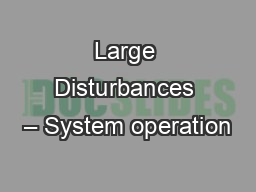 Large Disturbances – System operation PowerPoint PPT Presentation