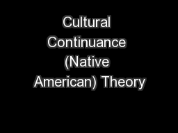 Cultural Continuance (Native American) Theory