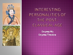 Interesting Personalities of the post-Classical Age PowerPoint PPT Presentation