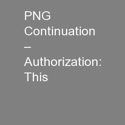 PNG Continuation – Authorization: This