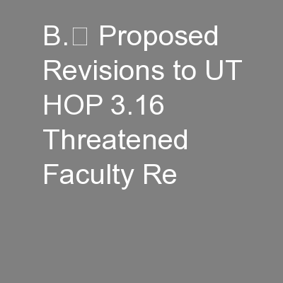 B. Proposed Revisions to UT HOP 3.16 Threatened Faculty Re