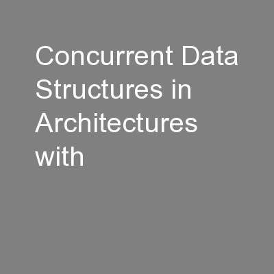 Concurrent Data Structures in Architectures with