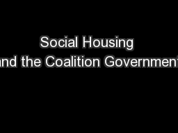 Social Housing and the Coalition Government: