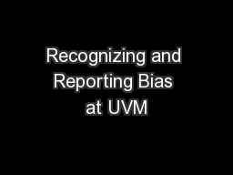Recognizing and Reporting Bias at UVM