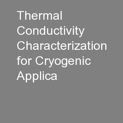 Thermal Conductivity Characterization for Cryogenic Applica