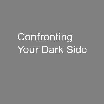 Confronting Your Dark Side