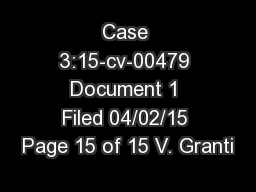 Case 3:15-cv-00479 Document 1 Filed 04/02/15 Page 15 of 15 V. Granti PowerPoint PPT Presentation
