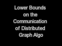 Lower Bounds on the Communication of Distributed Graph Algo