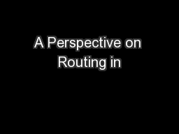 A Perspective on Routing in