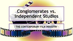Conglomerates vs. Independent Studios