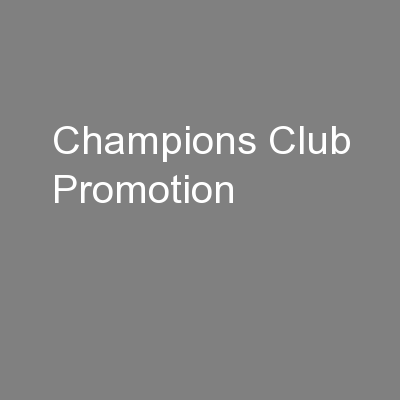 Champions Club Promotion PowerPoint Presentation, PPT - DocSlides