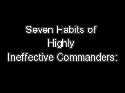 Seven Habits of Highly Ineffective Commanders: PowerPoint PPT Presentation